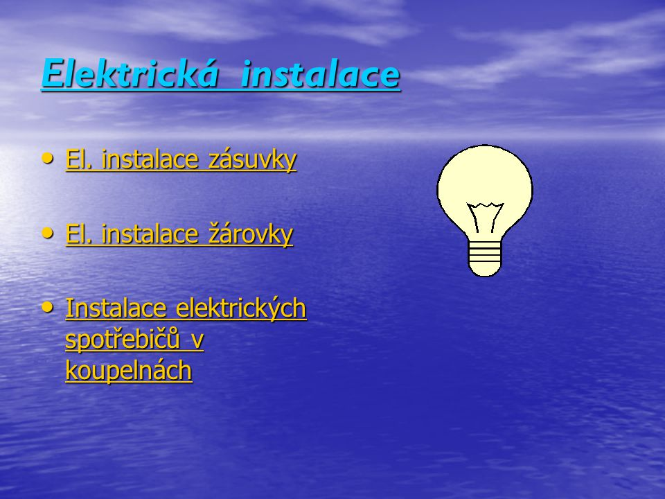 Elektrická instalace El. instalace zásuvky El. instalace žárovky