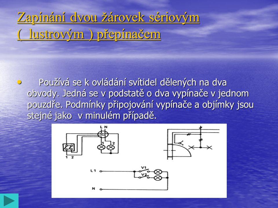 Zapínání dvou žárovek sériovým ( lustrovým ) přepínačem