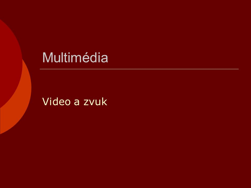 Multimédia Video a zvuk