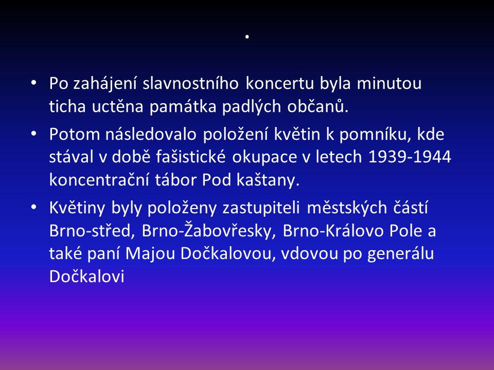 . Po zahájení slavnostního koncertu byla minutou ticha uctěna památka padlých občanů.