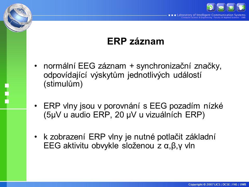 ERP záznam normální EEG záznam + synchronizační značky, odpovídající výskytům jednotlivých událostí (stimulům)