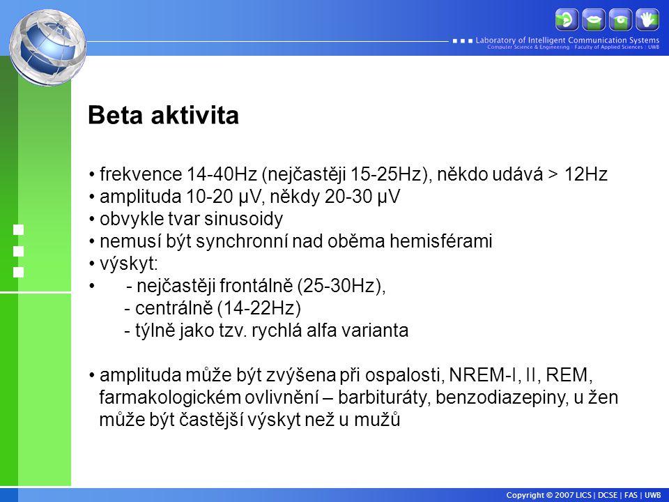 Beta aktivita frekvence 14-40Hz (nejčastěji 15-25Hz), někdo udává > 12Hz. amplituda 10-20 µV, někdy 20-30 µV.
