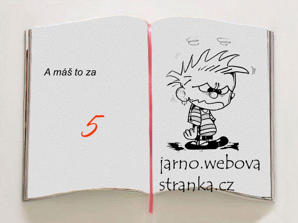 A máš to za 5 jarno.webovastranka.cz