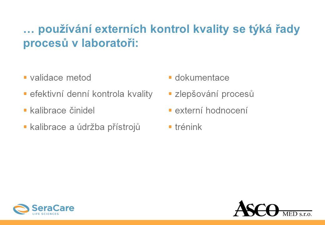 … používání externích kontrol kvality se týká řady procesů v laboratoři: