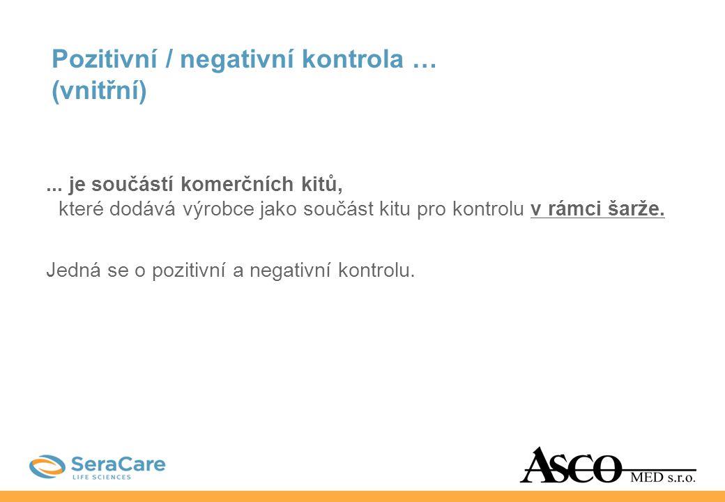 Pozitivní / negativní kontrola … (vnitřní)
