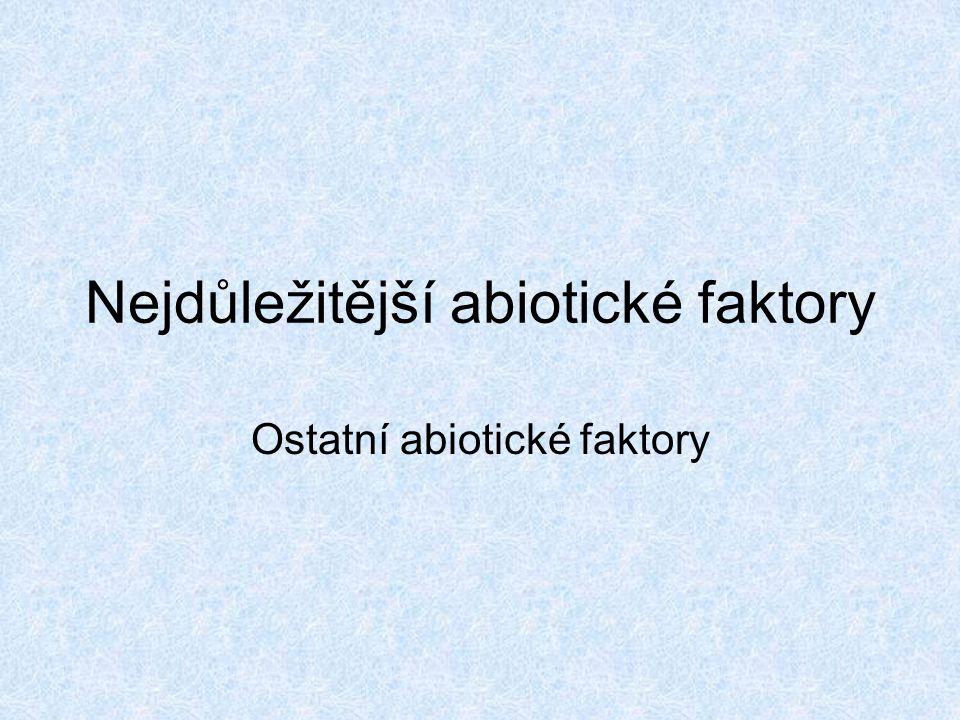 Nejdůležitější abiotické faktory