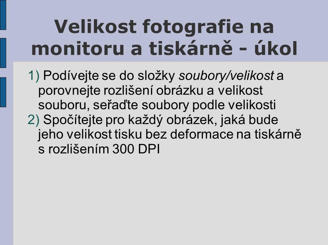 Velikost fotografie na monitoru a tiskárně - úkol