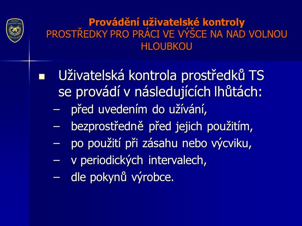 Uživatelská kontrola prostředků TS se provádí v následujících lhůtách: