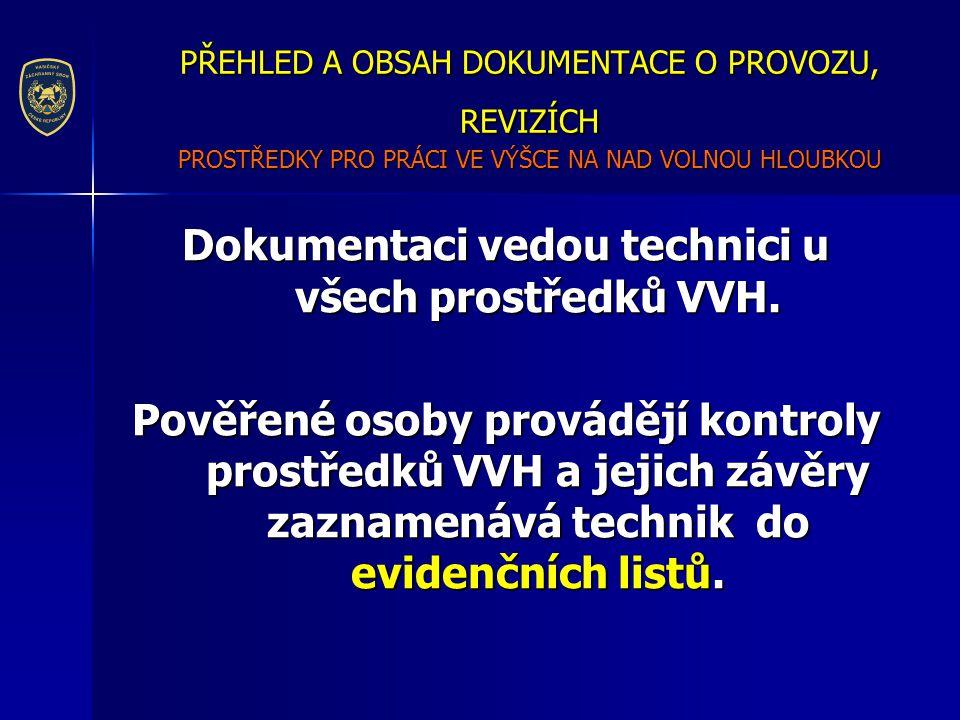 Dokumentaci vedou technici u všech prostředků VVH.