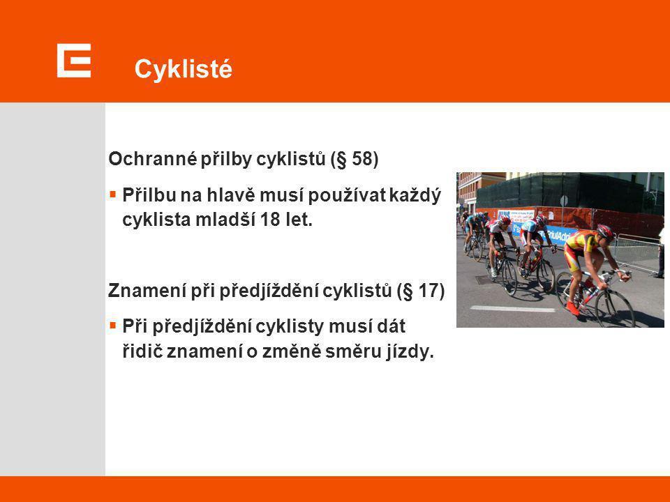 Cyklisté Ochranné přilby cyklistů (§ 58)