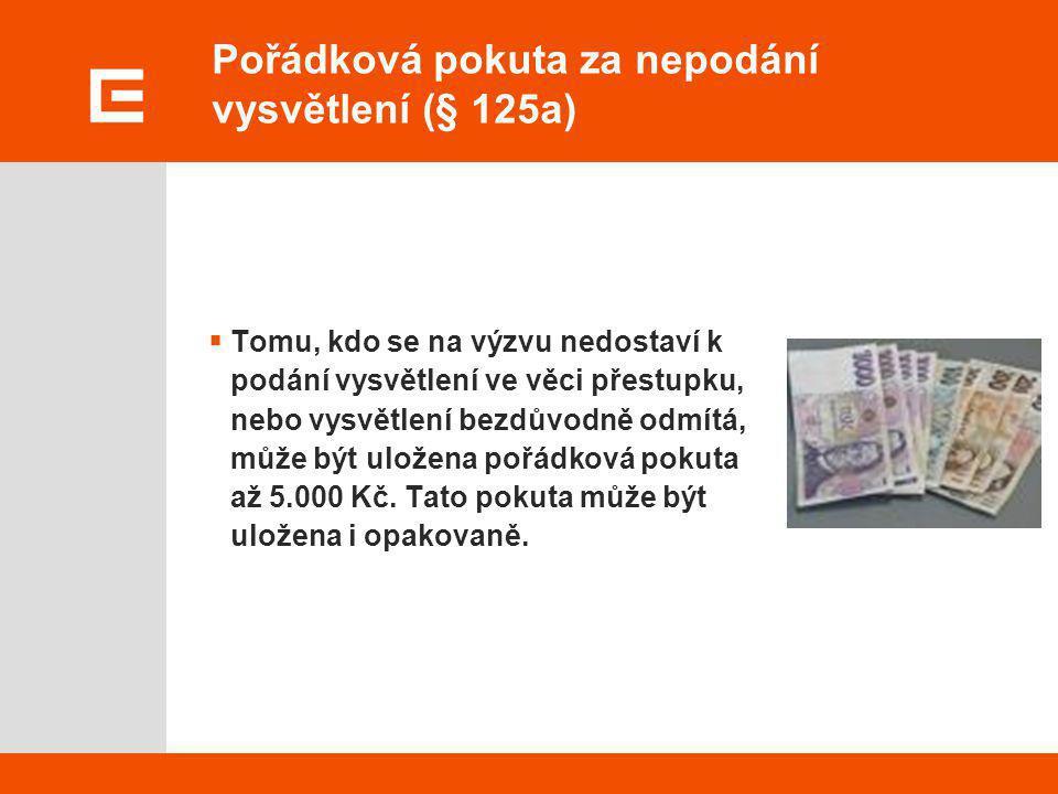 Pořádková pokuta za nepodání vysvětlení (§ 125a)