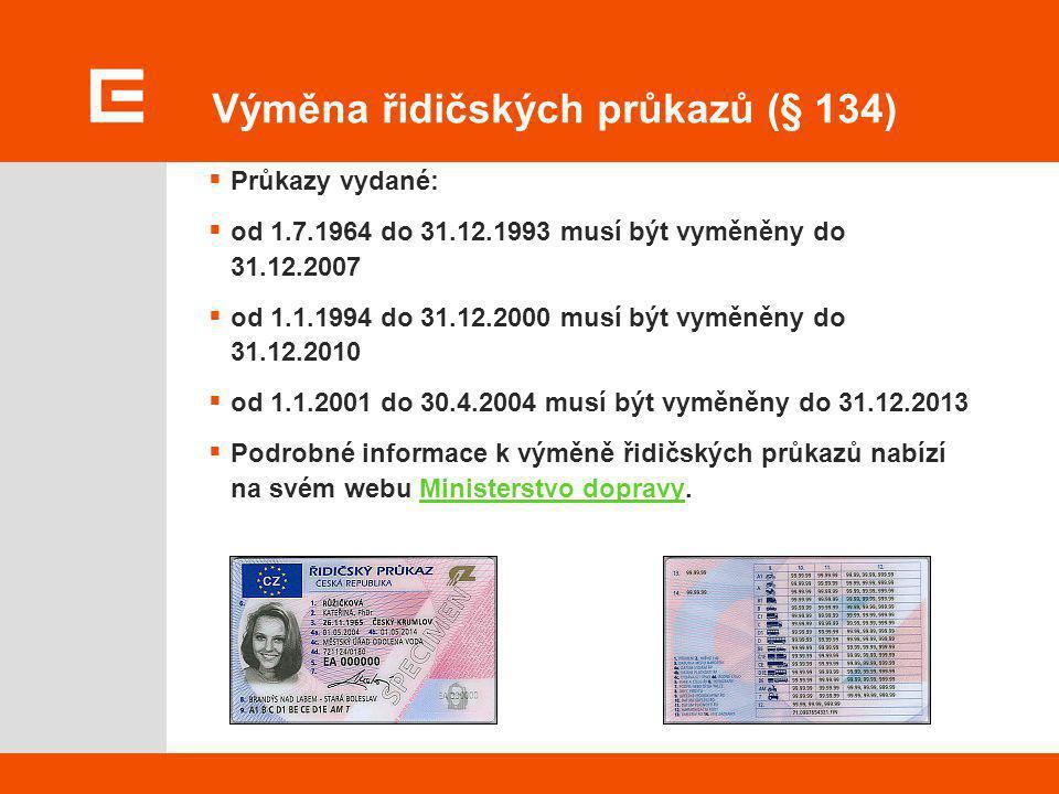 Výměna řidičských průkazů (§ 134)