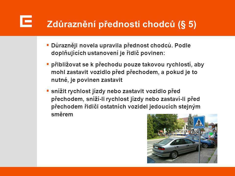 Zdůraznění přednosti chodců (§ 5)