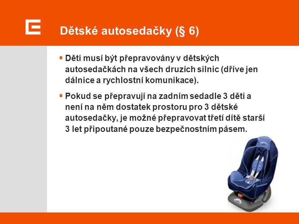 Dětské autosedačky (§ 6)
