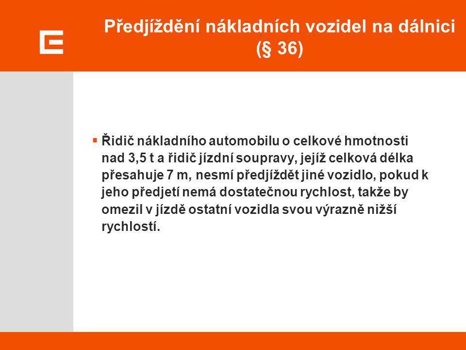 Předjíždění nákladních vozidel na dálnici (§ 36)