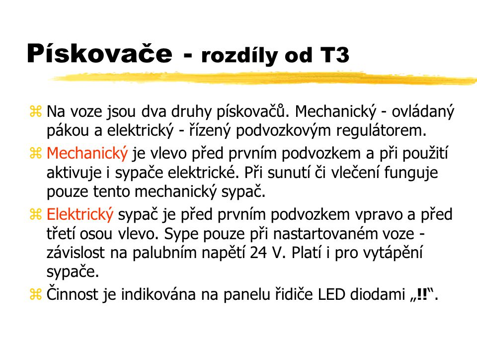 Pískovače - rozdíly od T3