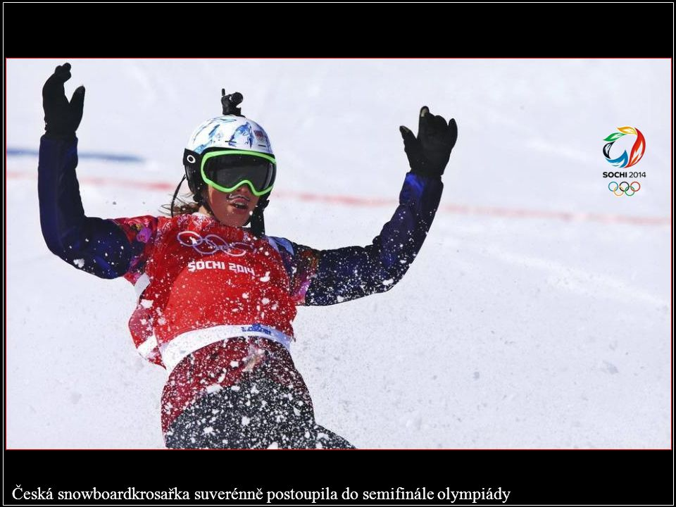 Česká snowboardkrosařka suverénně postoupila do semifinále olympiády
