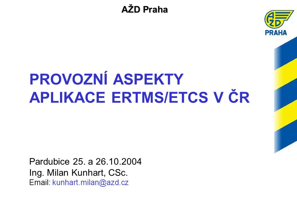 PROVOZNÍ ASPEKTY APLIKACE ERTMS/ETCS V ČR