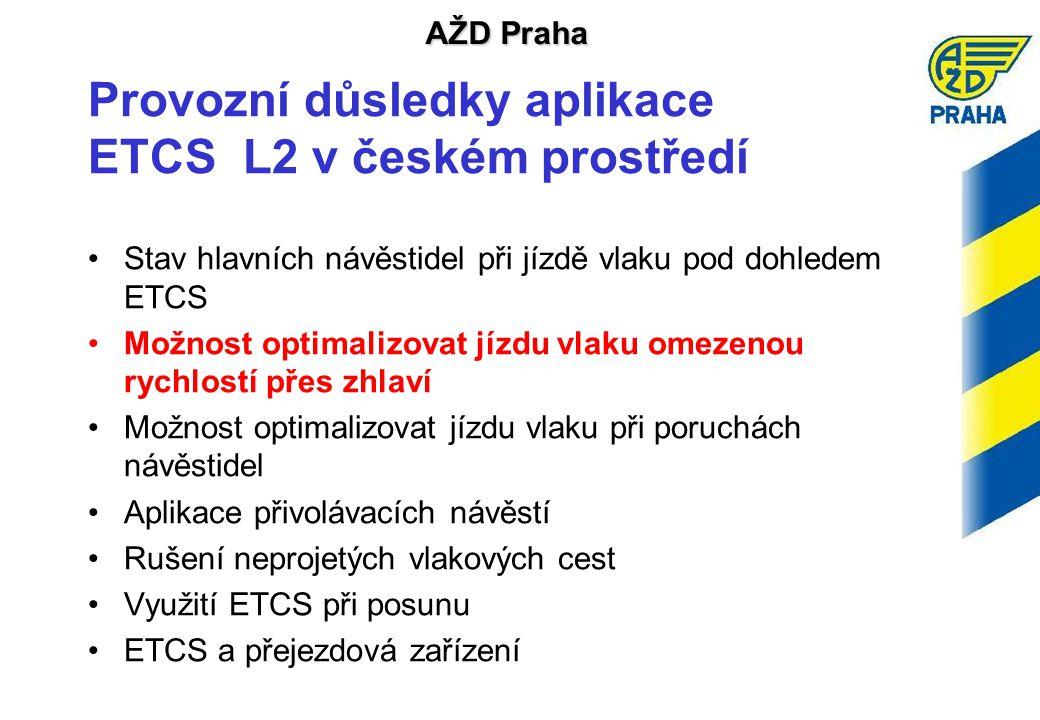 Provozní důsledky aplikace ETCS L2 v českém prostředí