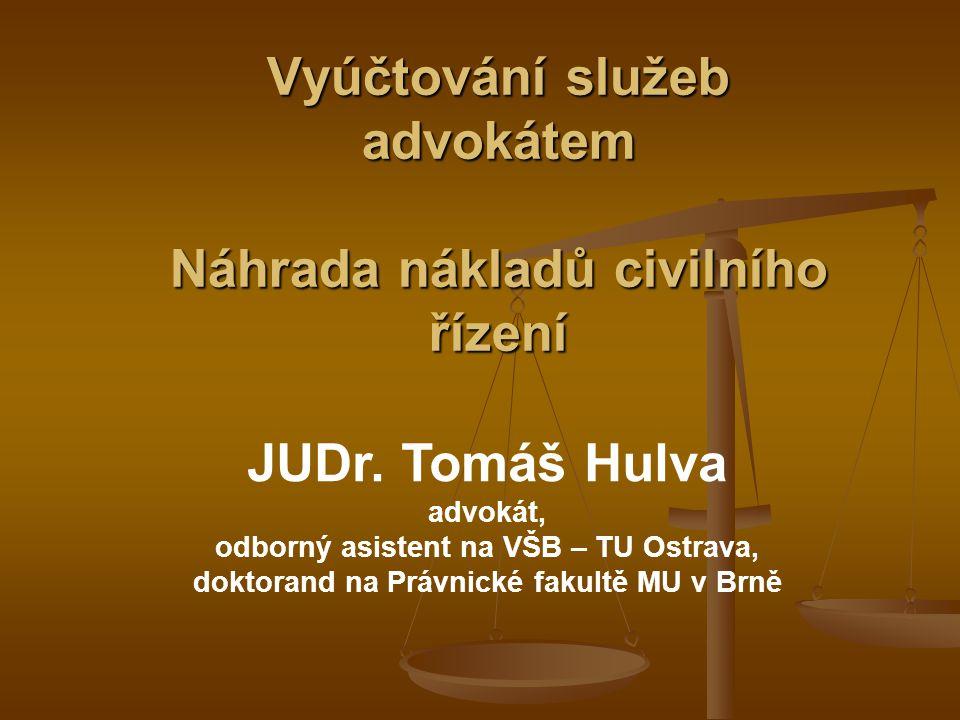 Vyúčtování služeb advokátem Náhrada nákladů civilního řízení