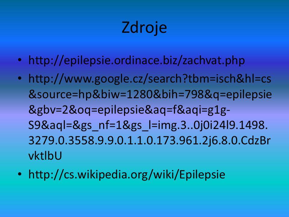 Zdroje http://epilepsie.ordinace.biz/zachvat.php