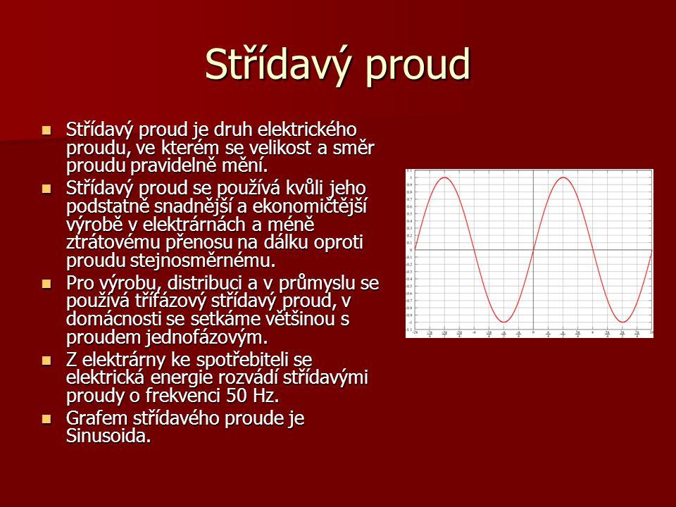 Střídavý proud Střídavý proud je druh elektrického proudu, ve kterém se velikost a směr proudu pravidelně mění.
