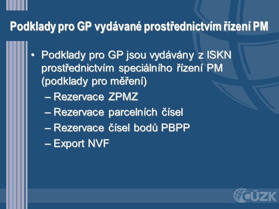 Podklady pro GP vydávané prostřednictvím řízení PM