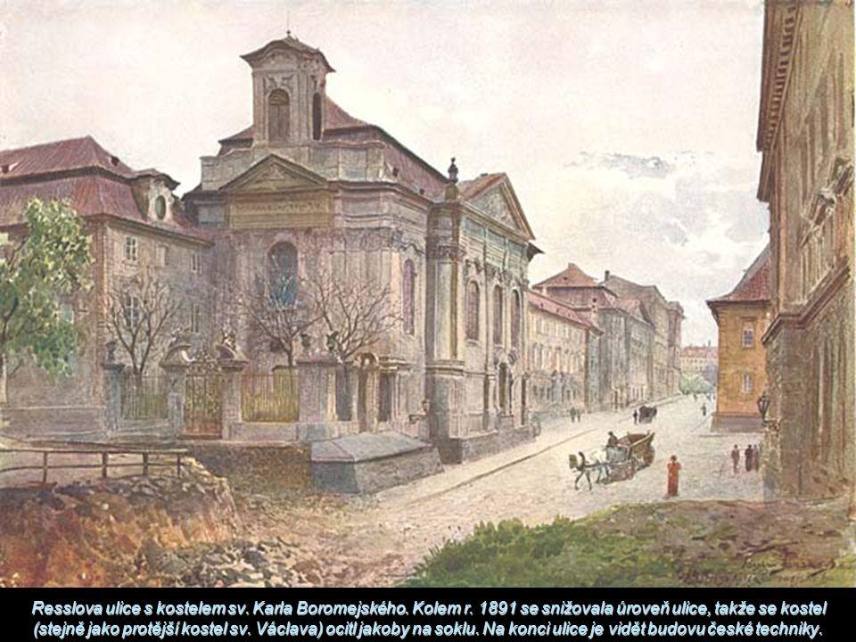 Resslova ulice s kostelem sv. Karla Boromejského. Kolem r