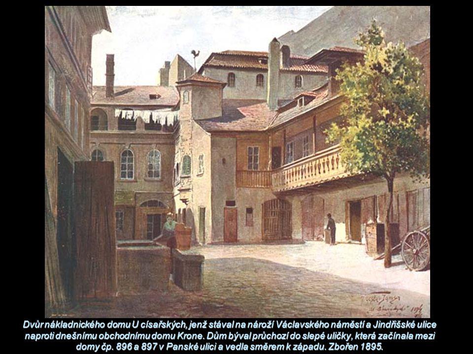 Dvůr nákladnického domu U císařských, jenž stával na nároží Václavského náměstí a Jindřišské ulice naproti dnešnímu obchodnímu domu Krone.