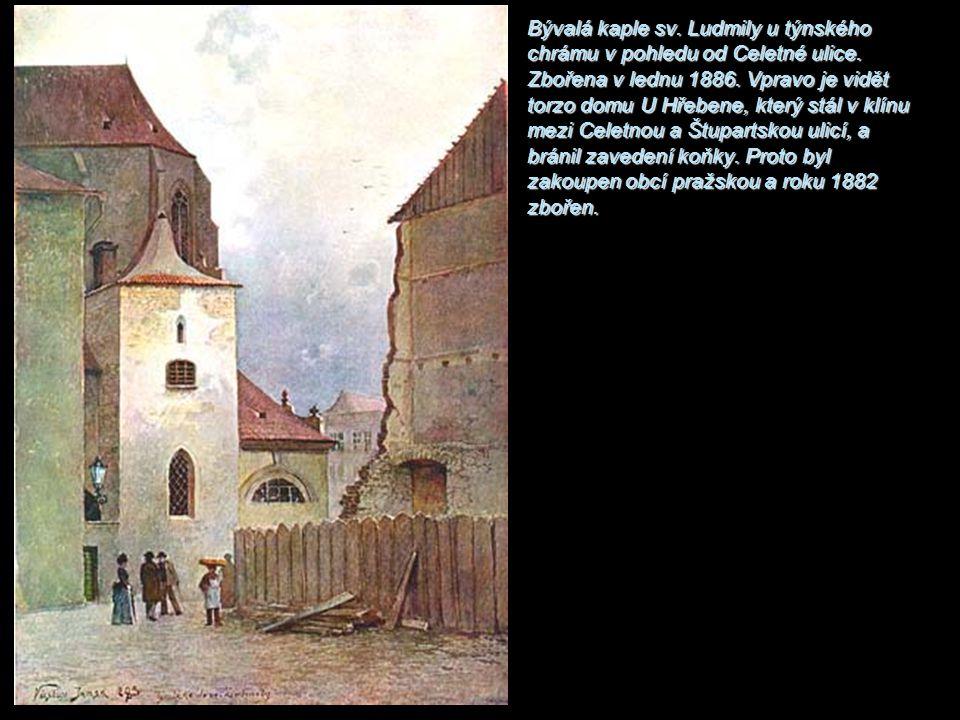 Bývalá kaple sv. Ludmily u týnského chrámu v pohledu od Celetné ulice