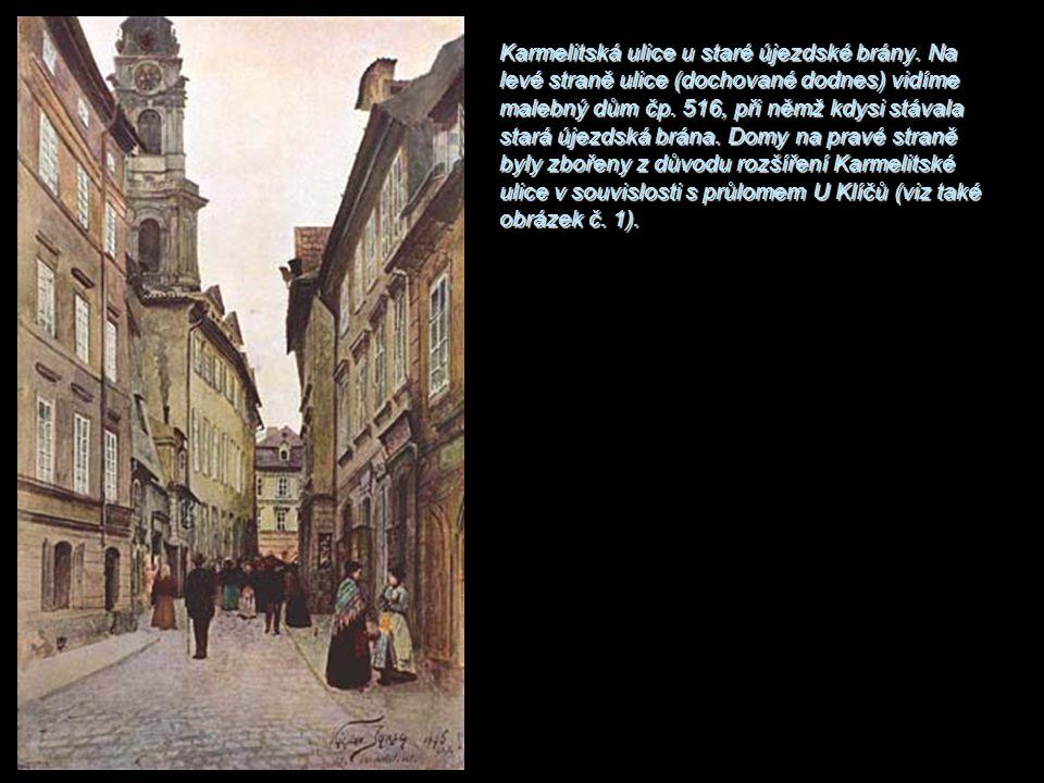 Karmelitská ulice u staré újezdské brány
