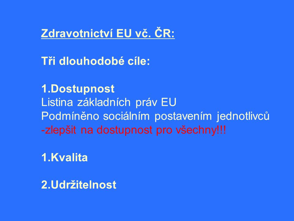 Zdravotnictví EU vč. ČR: