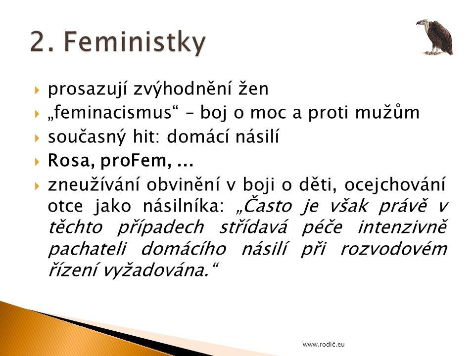 2. Feministky prosazují zvýhodnění žen
