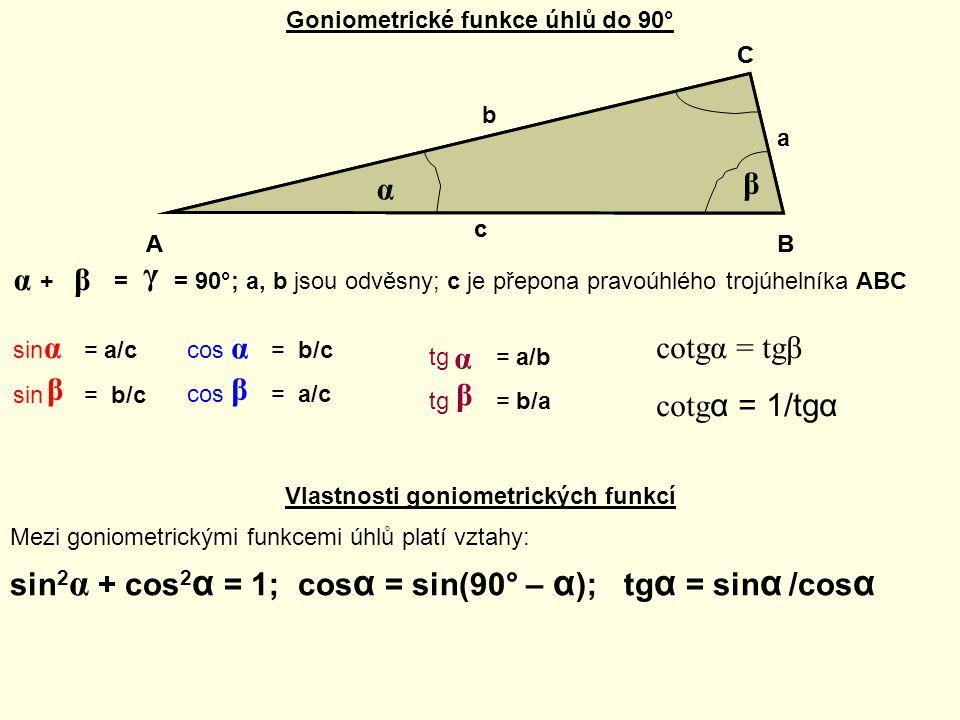 Goniometrické funkce úhlů do 90° Vlastnosti goniometrických funkcí