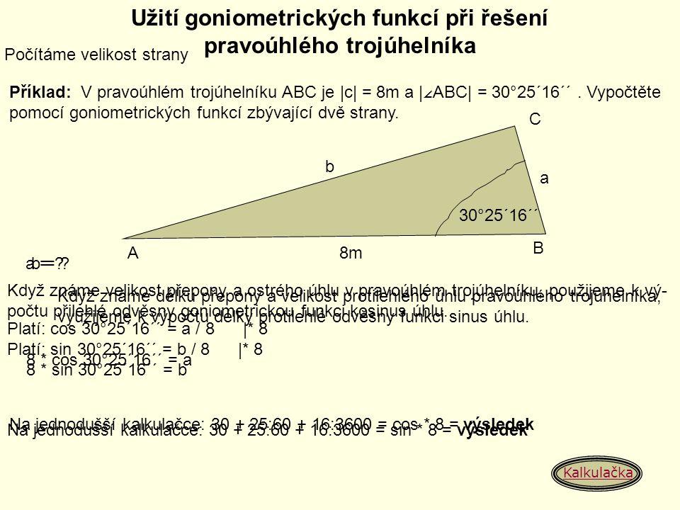 Užití goniometrických funkcí při řešení pravoúhlého trojúhelníka