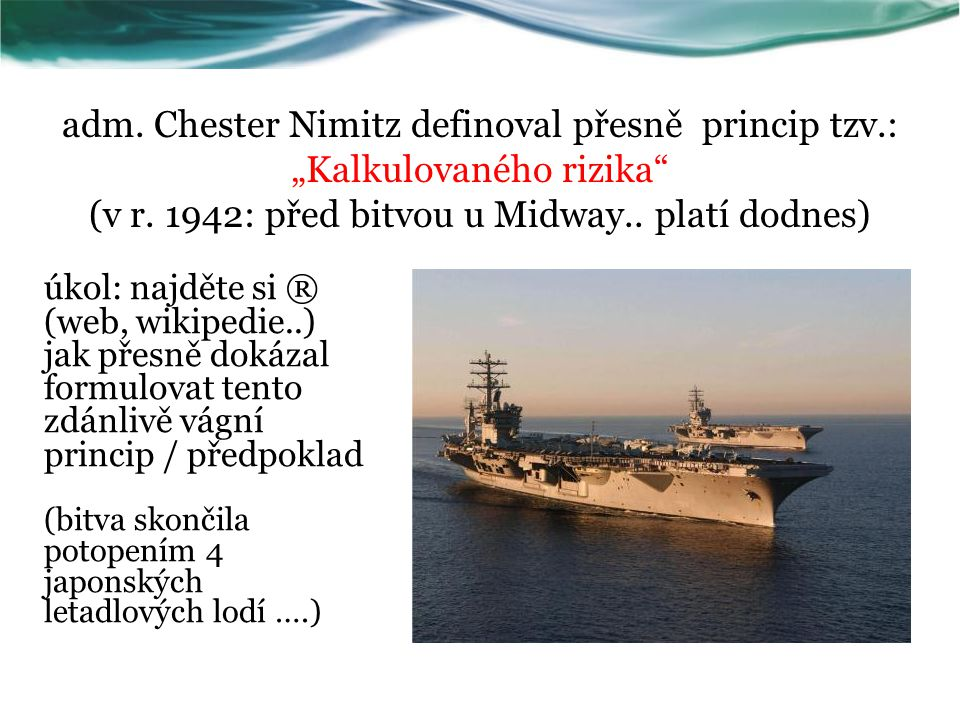 adm. Chester Nimitz definoval přesně princip tzv