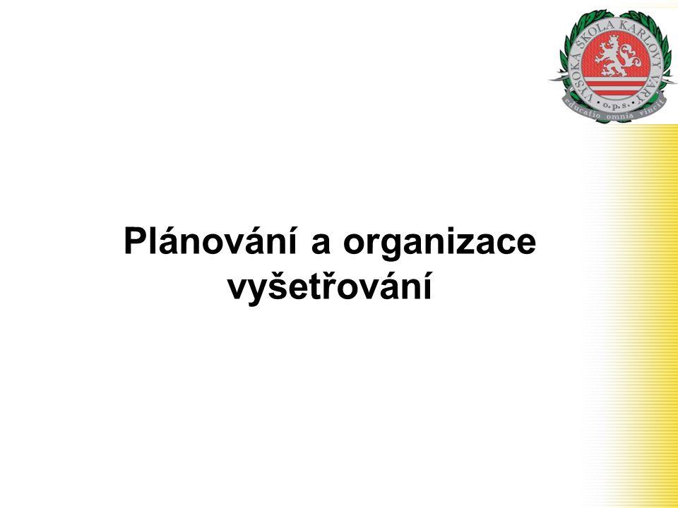 Plánování a organizace vyšetřování