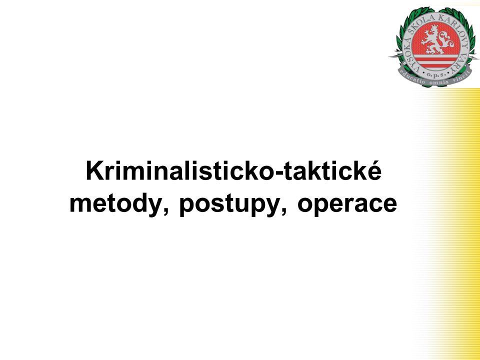 Kriminalisticko-taktické metody, postupy, operace