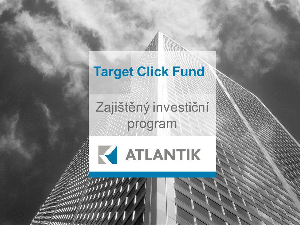 Target Click Fund Zajištěný investiční program