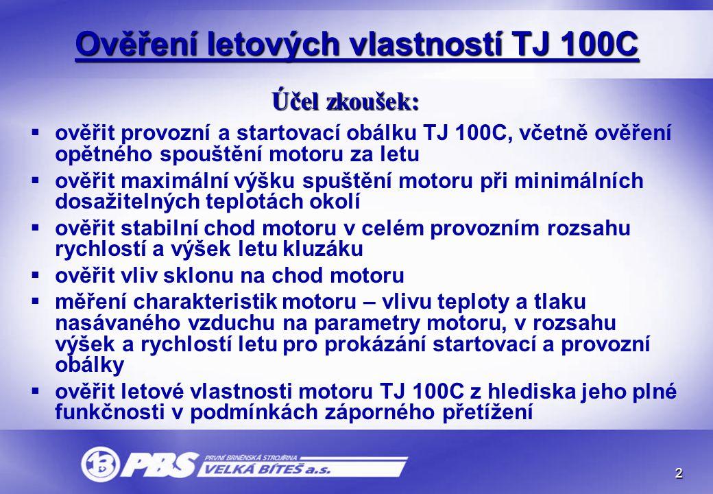 Ověření letových vlastností TJ 100C