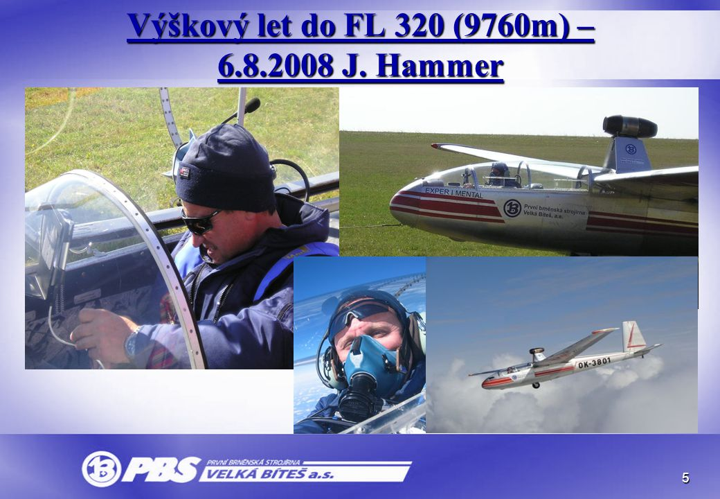 Výškový let do FL 320 (9760m) – 6.8.2008 J. Hammer