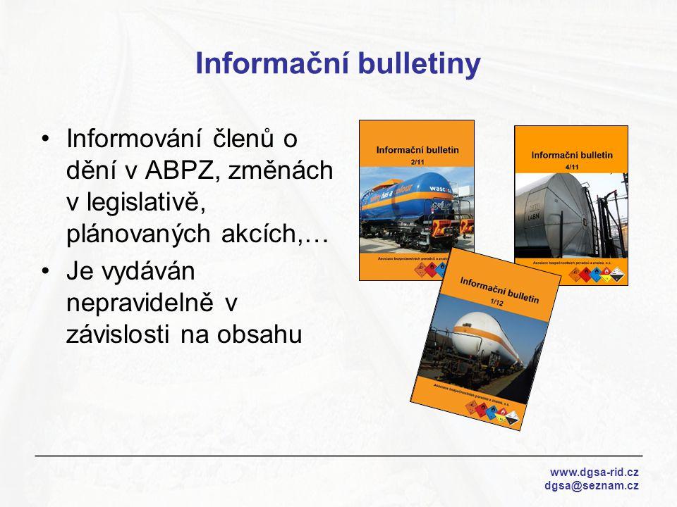 Informační bulletiny Informování členů o dění v ABPZ, změnách v legislativě, plánovaných akcích,… Je vydáván nepravidelně v závislosti na obsahu.