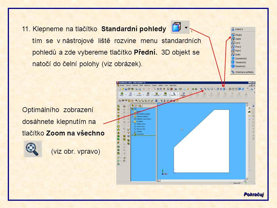 Optimálního zobrazení dosáhnete klepnutím na tlačítko Zoom na všechno