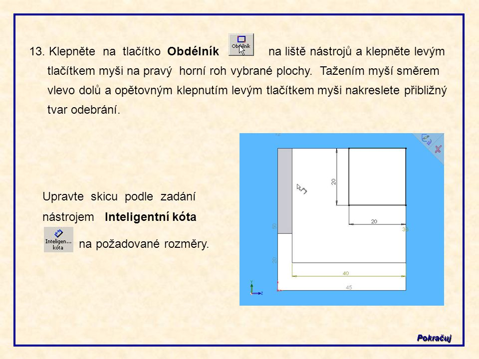 Upravte skicu podle zadání nástrojem Inteligentní kóta