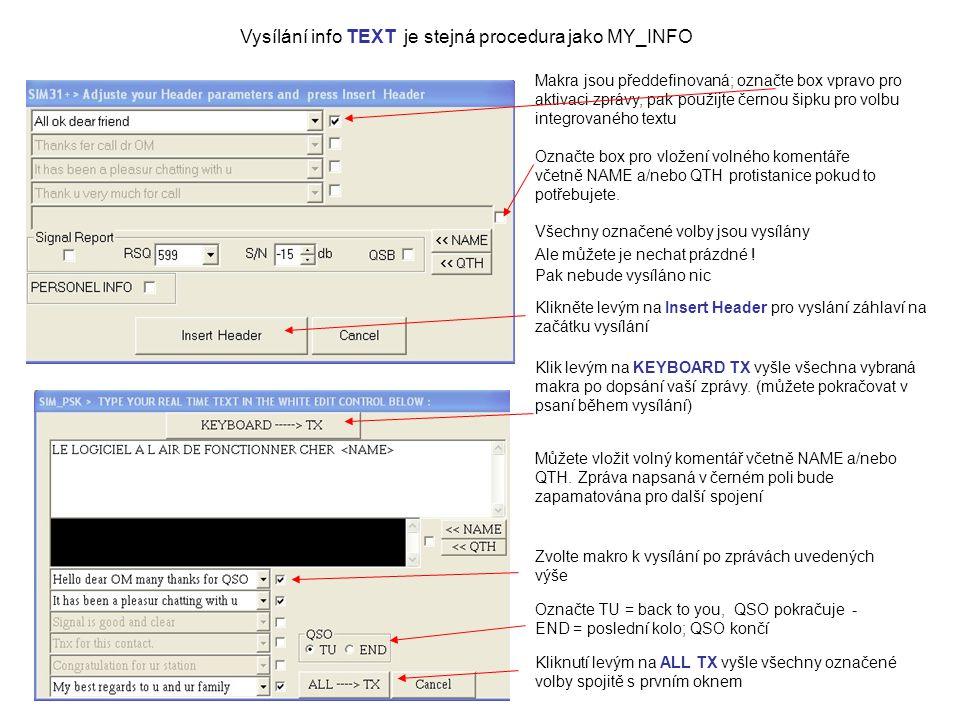 Vysílání info TEXT je stejná procedura jako MY_INFO