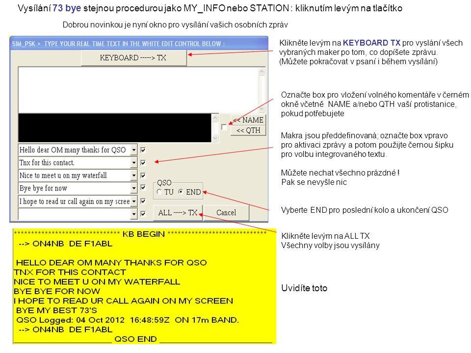 Vysílání 73 bye stejnou procedurou jako MY_INFO nebo STATION : kliknutím levým na tlačítko