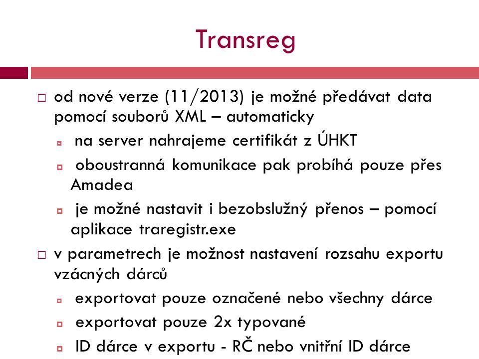 Transreg od nové verze (11/2013) je možné předávat data pomocí souborů XML – automaticky. na server nahrajeme certifikát z ÚHKT.