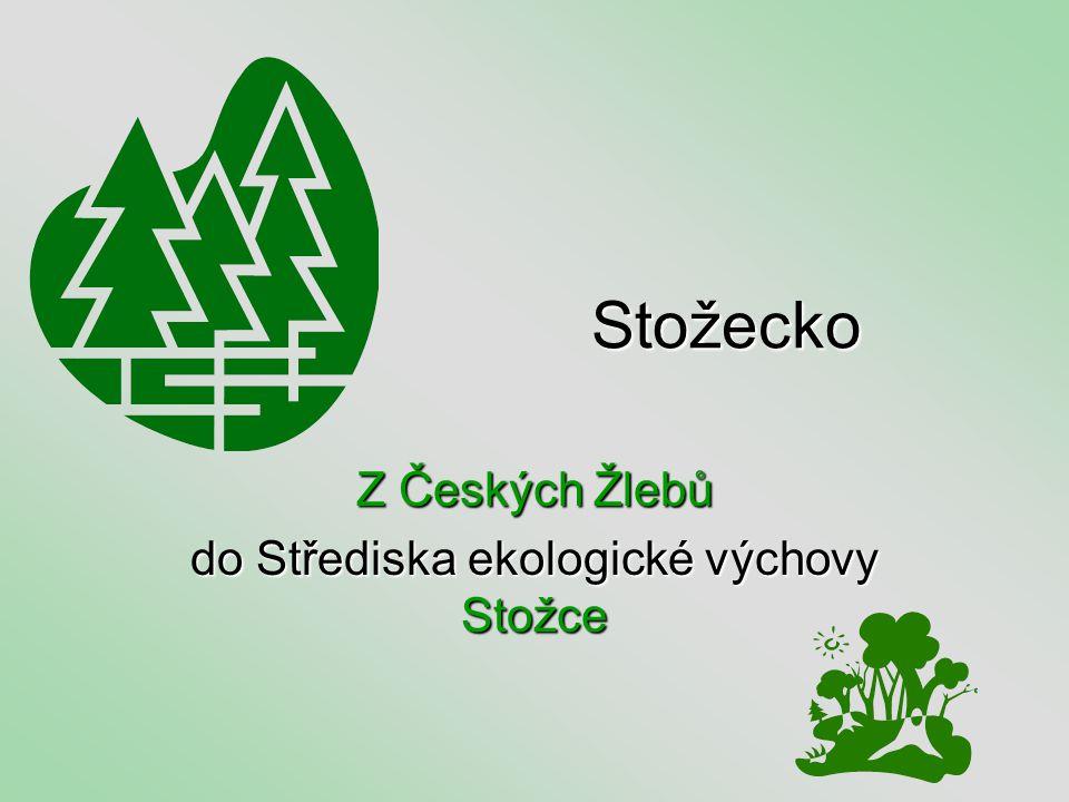 Z Českých Žlebů do Střediska ekologické výchovy Stožce