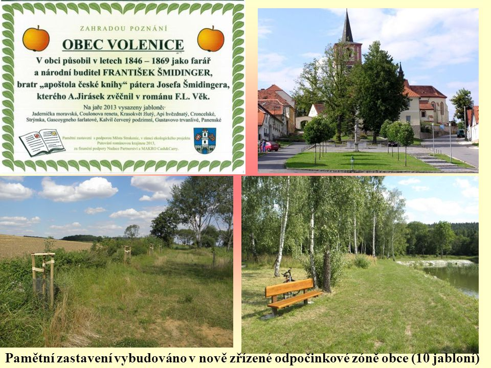 Pamětní zastavení vybudováno v nově zřízené odpočinkové zóně obce (10 jabloní)