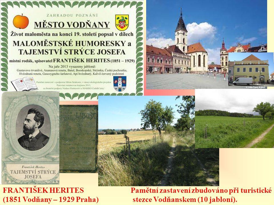 FRANTIŠEK HERITES (1851 Vodňany – 1929 Praha) Pamětní zastavení zbudováno při turistické.